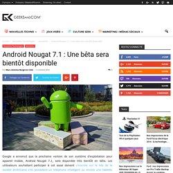Android Nougat 7.1 : Une bêta sera bientôt disponible