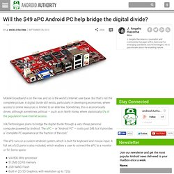 Will the $49 Android PC help bridge the digital divide?
