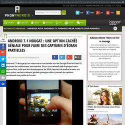 Android 7.1Nougat: une option cachée géniale pour faire des captures d'écran partielles