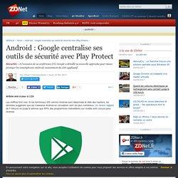 Android : Google centralise ses outils de sécurité avec Play Protect - ZDNet
