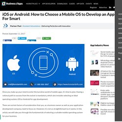 iOS or Android: How to Choose a Mobile OS to Develop an App For Smart