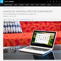Android Apps for Chromebook: Hands-On Review