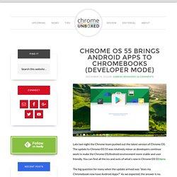 Chrome OS 55 Brings Android Apps To Chromebooks (developer mode)