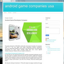 android game companies usa: Android Game Developers Company