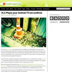 VLC Player pour Android TV est confirmé