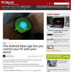 This Android Wear App Lets You Control Your PC With Your Watch