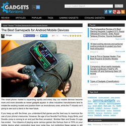 Review of the Best Android Controller and Android Gamepad by SteelSeries, Samsung, Mad Catz, MOGA