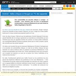 Android : failles critiques et Nougat sur 7% des appareils