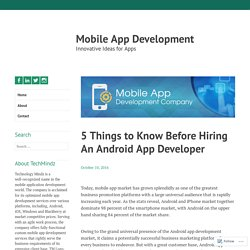 5 Things to Know Before Hiring An Android App Developer – Mobile App Development