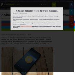 Android O Developer Preview : toutes les nouveautés