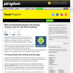 Why Android developers are losing money, and it's not due to piracy | Royal Pingdom