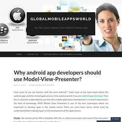 Why android app developers should use Model-View-Presenter?