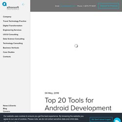 Top 20 Tools for Android Development