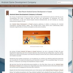 Android Game Development Company: Most Recent Android Games Development in Kuwait