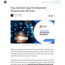 Top Android App Development Frameworks Of 2020 - Jacklee - Medium