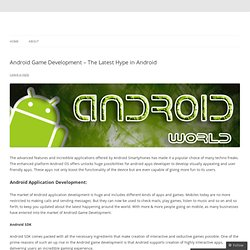 Android Game Development – The Latest Hype in Android