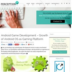 Android Game Development – Growth of Android OS as Gaming Platform