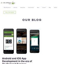 Android and iOS App Development in the era of On-Demand Services