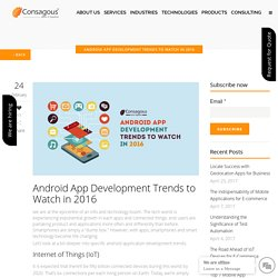 Android App Development Trends to Watch in 2016 -