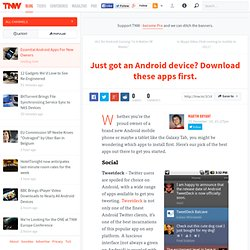 TNW Mobile ? Just got an Android device? Download these apps first.