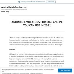 ANDROID EMULATORS FOR MAC AND PC YOU CAN USE IN 2021