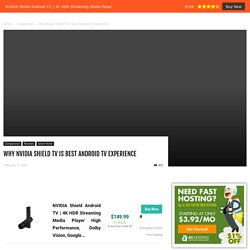 Why Nvidia Shield TV is Best Android TV Experience - Techtalk Planet