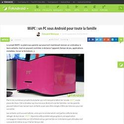 MiiPC : un PC sous Android pour toute la famille