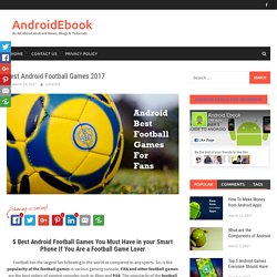 Best Android Football Games 2017 - AndroidEbook