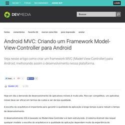 Android MVC: Criando um Framework Model-View-Controller para Android