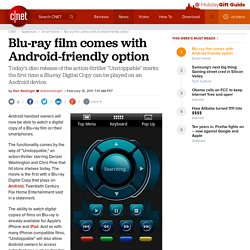 Blu-ray film comes with Android-friendly option | The Digital Home