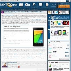 Android 4.3 : Google publie les images des Nexus 4, 7, 10 et Galaxy Nexus - PC INpact