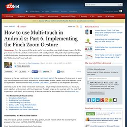 How to use Multi-touch in Android 2: Part 6, Implementing the Pinch Zoom Gesture