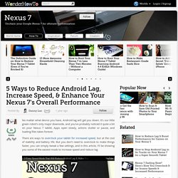 5 Ways to Reduce Android Lag, Increase Speed, & Enhance Your Nexus 7's Overall Performance « Nexus 7
