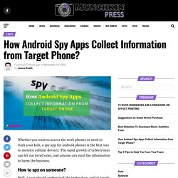 How Android Spy Apps Collect Information from Target Phone? - Munchkin Press