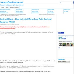 Android Hack – How to Install/Download Paid Android Apps for FREE! | Nexus One Hacks Blog