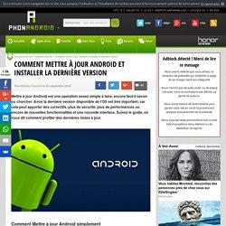 Mettre à jour Android : comment installer la dernière version