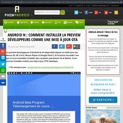 Android N : comment installer la preview développeurs comme une mise à jour OTA
