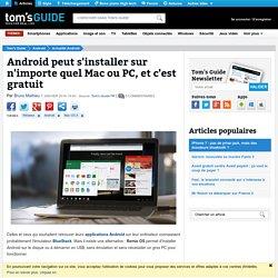 Android peut s'installer sur n'importe quel Mac ou PC, et c'est gratuit