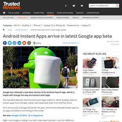 Android Instant Apps arrive in latest Google app beta