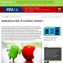 Android ou iOS, il va falloir choisir !