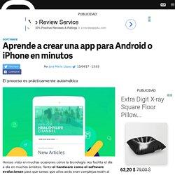 Cómo crear una app para Android o iPhone si no tienes tiempo