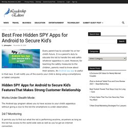 Best Free Hidden SPY Apps for Android to Secure Kid's - Leadership Editors