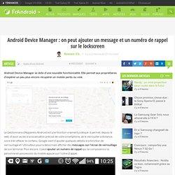 Android Device Manager : on peut ajouter un message et un numéro de rappel sur le lockscreen