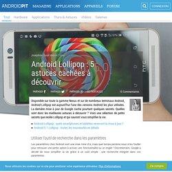 Android Lollipop : 5 astuces cachées à découvrir