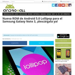 Android 5.0 Lollipop estable para el Samsung Galaxy Note 3