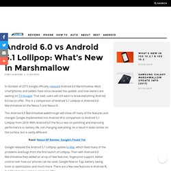 Android 6.0 vs Android 5.1 Lollipop: What's New in Marshmallow