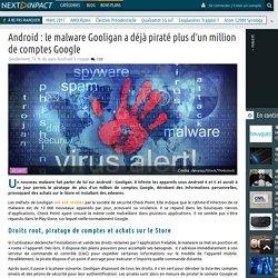 Android : le malware Gooligan a déjà piraté plus d'un million de comptes Google