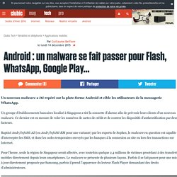 Android : un malware se fait passer pour Flash, WhatsApp, Google Play...