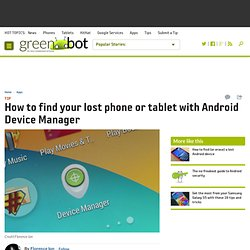 How to find your lost phone or tablet with Android Device Manager