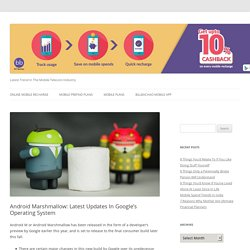 Android Marshmallow: Latest Updates In Google's Operating System